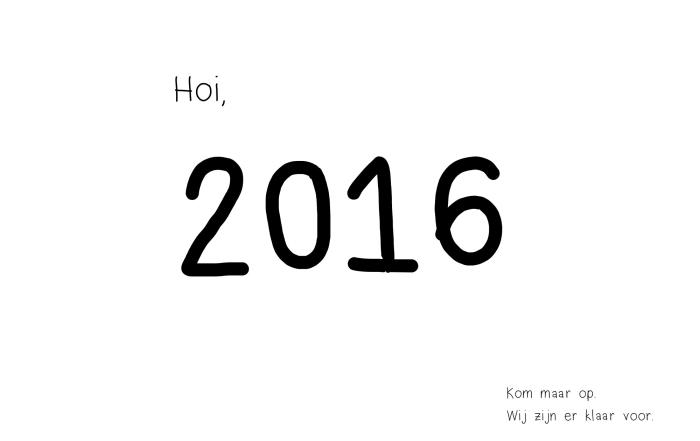 kom maar op 2016